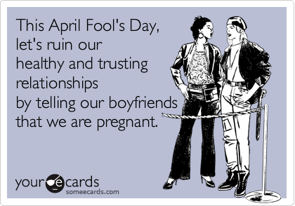 This April Fool's Day,