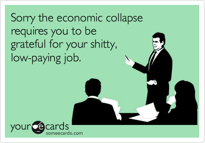 Sorry the economic collapse 