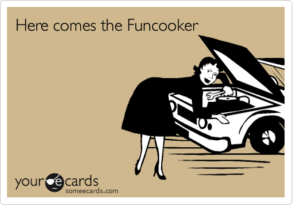 Here comes the Funcooker