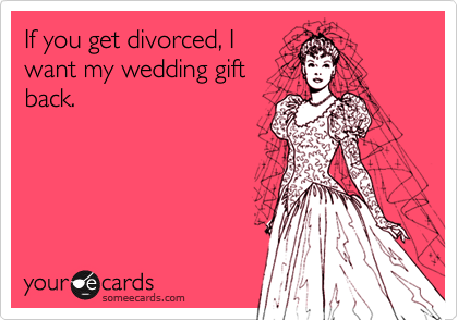 If you get divorced, I