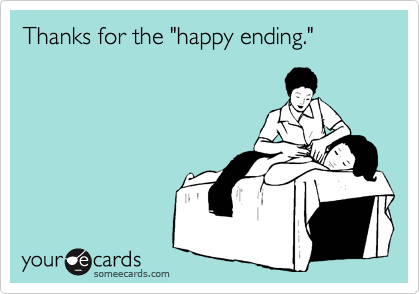 """Thanks for the """"happy ending."""""""