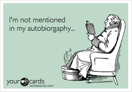 I'm not mentioned  in my autobiorgaphy...