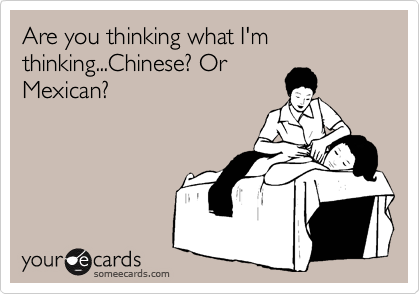 Are you thinking what I'm thinking...Chinese? Or Mexican?