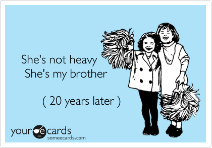 She's not heavy     She's my brother           %28 20 years later %29