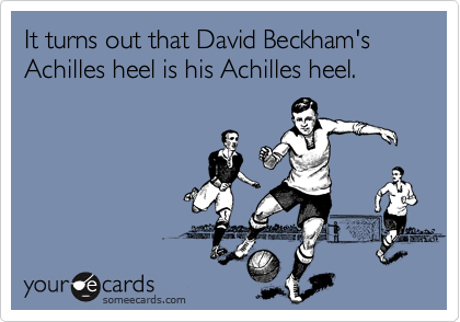 It turns out that David Beckham's Achilles heel is his Achilles heel.