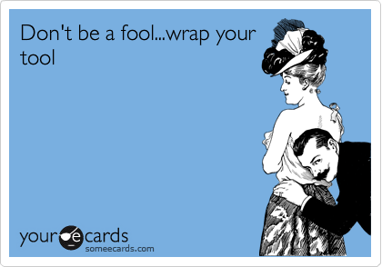 Don't be a fool...wrap your tool