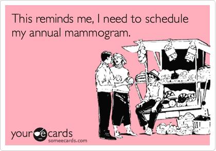 1285006651582_4730574 this reminds me, i need to schedule my annual mammogram reminders