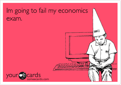 Im going to fail my economics exam.