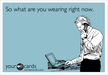 Image result for what are you wearing?