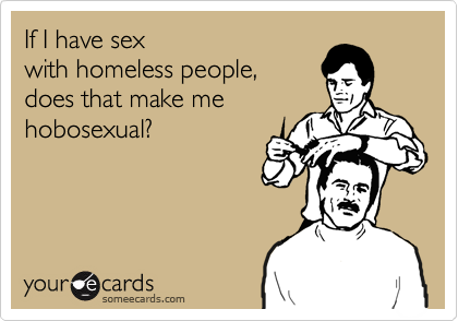 Sex with homeless people