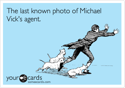 The last known photo of Michael Vick's agent.