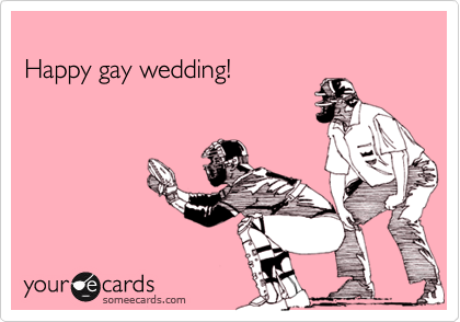 Happy gay wedding!