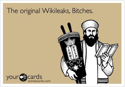 The original Wikileaks, Bitches.