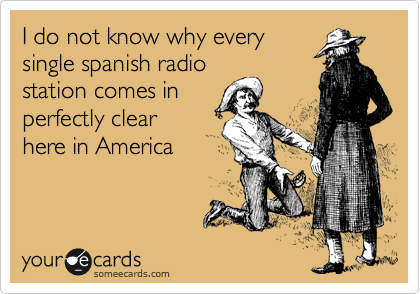 I do not know why every single spanish radio  station comes in  perfectly clear here in America