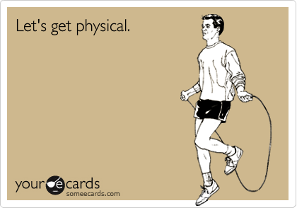 Let's get physical.