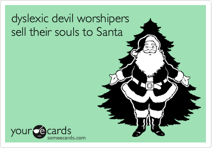 dyslexic devil worshipers sell their souls to Santa
