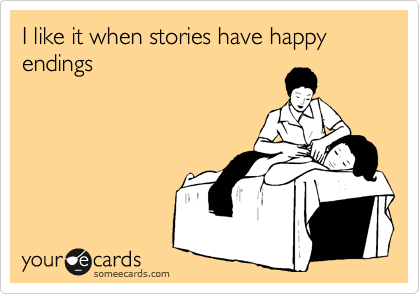 I like it when stories have happy endings