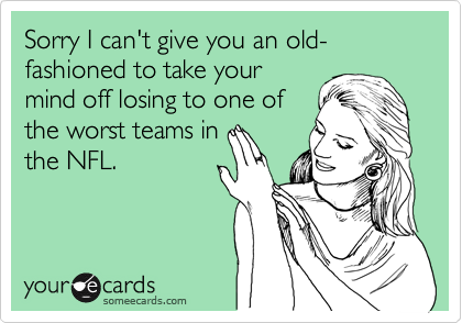 Sorry I can't give you an old-fashioned to take your mind off losing to one of the worst teams in the NFL.