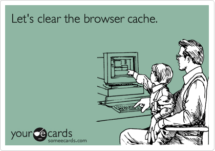 Let's clear the browser cache.