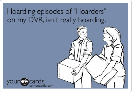 Hoarding episodes of