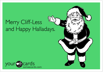 Merry Cliff-Less and Happy Halladays.