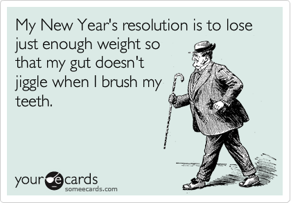 Wonderful My New Yearu0027s Resolution Is To Lose Just Enough Weight So That My Gut Doesnu0027
