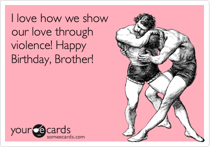 happy birthday brother ecard funny
