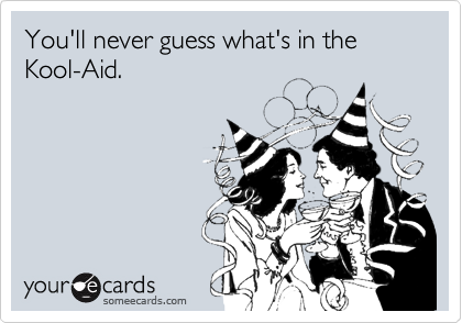 You'll never guess what's in the Kool-Aid.