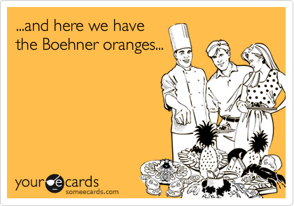 ...and here we have the Boehner oranges...