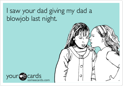 Gave My Dad A Blowjob