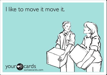 I like to move it move it.
