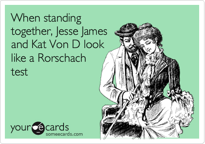 When standing together, Jesse James and Kat Von D look like a Rorschach test