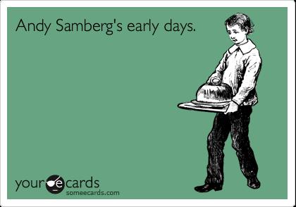 Andy Samberg's early days.