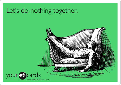 Let's do nothing together.