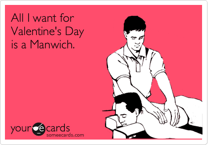 All I want for  Valentine's Day is a Manwich.