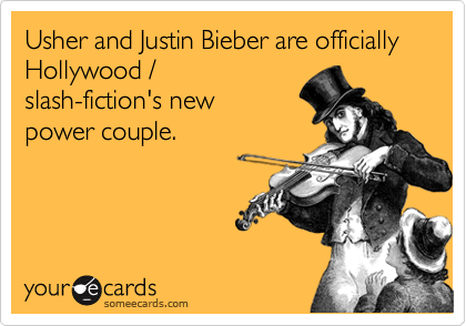 Usher and Justin Bieber are officially Hollywood / slash-fiction's new power couple.
