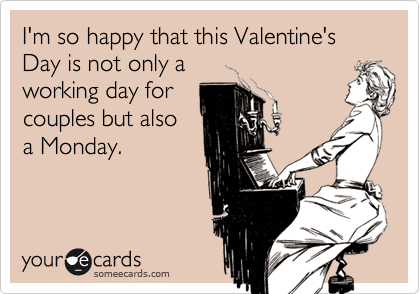 I'm so happy that this Valentine's Day is not only a working day for couples but also a Monday.