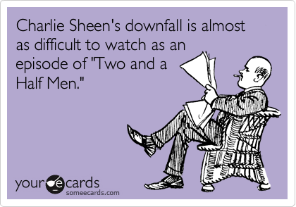 "Charlie Sheen's downfall is almost as difficult to watch as an episode of ""Two and a Half Men."""