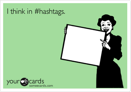 I think in %23hashtags.