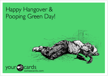 32d5a053c2f23 Happy Hangover & Pooping Green Day! | St. Patrick's Day Ecard