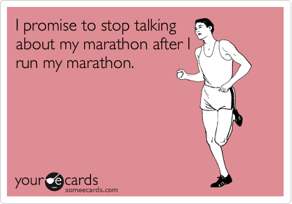 Funny Apology Ecard: I promise to stop talking about my marathon after ...: www.thewannabechef.net/2011/03/25/the-road-to-the-marathon