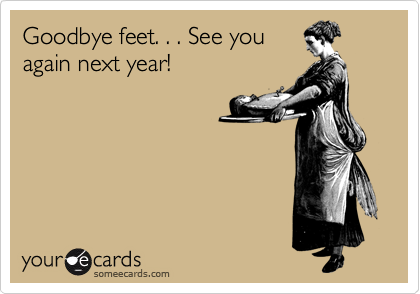 Goodbye feet. . . See you again next year!