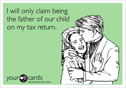 I will only claim being the father of our child on my tax return.