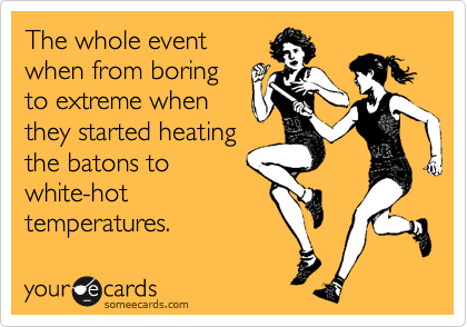 The whole event when from boring to extreme when they started heating the batons to white-hot temperatures.