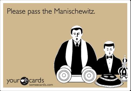 Please pass the Manischewitz.