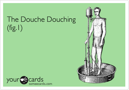 The Douche Douching %28fig.1%29