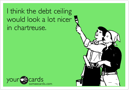 I think the debt ceiling would look a lot nicer in chartreuse.