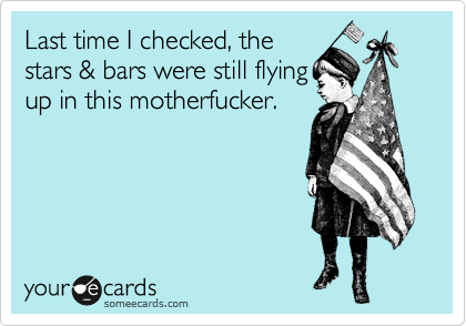 Last time I checked, the stars & bars were still flying up