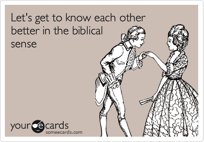 Know someone in the biblical sense