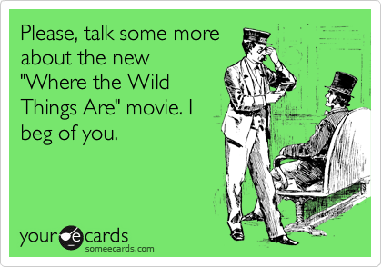 Please, talk some more